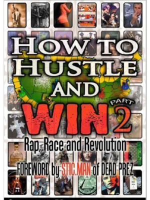 How to Hustle and Win Part 2: Rap, Race, and Revolution