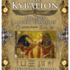 The Kybalion: The Seven Ancient Principles